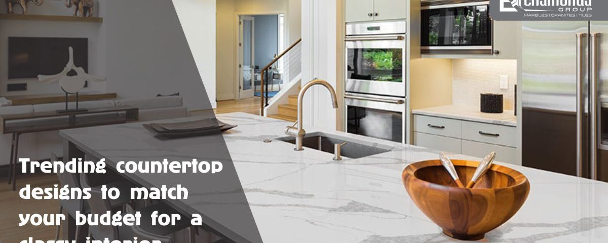 Trending Counter top Designs to Match Your Budget for a Classy Interior