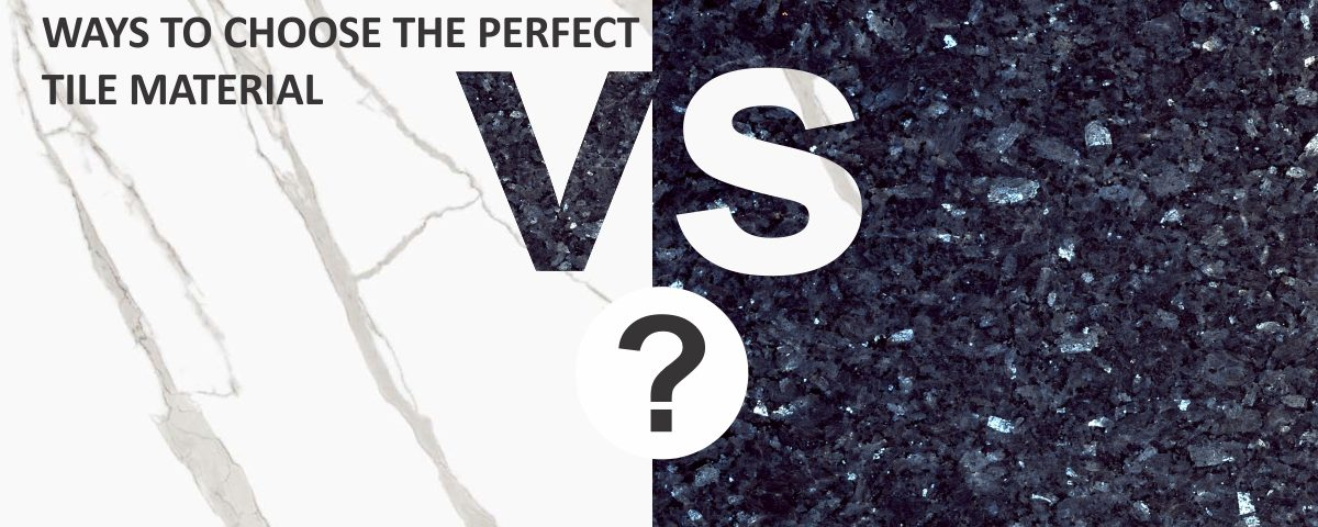 5 ways to choose the perfect tile material - granite vs marble
